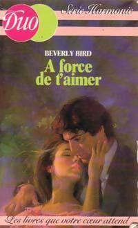 www.bibliopoche.com/thumb/A_force_de_t_aimer_de_Berverly_Bird/200/0148405.jpg