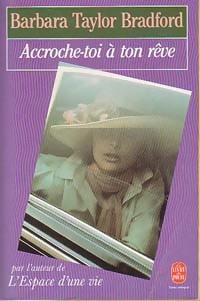 www.bibliopoche.com/thumb/Accroche-toi_a_ton_reve_de_Barbara_Taylor_Bradford/200/5020-0.jpg
