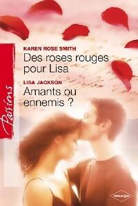 www.bibliopoche.com/thumb/Amants_ou_ennemis___Des_roses_rouges_pour_Lisa_de_Karen_Rose_Smith/200/287230-0.jpg