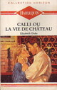 www.bibliopoche.com/thumb/Calli_ou_la_vie_de_chateau_de_Elizabeth_Duke/80/160131-0.jpg