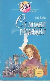 www.bibliopoche.com/thumb/Ce_moment_d_egarement_de_Lucy_Gordon/200/0365994.jpg