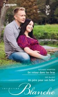 www.bibliopoche.com/thumb/De_retour_dans_tes_bras__Un_pere_pour_son_bebe_de_Sue_Mackay/200/407198-0.jpg