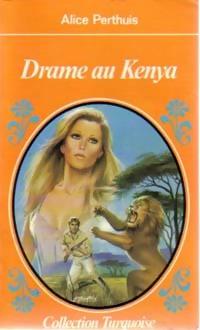 www.bibliopoche.com/thumb/Drame_au_Kenya_de_Alice_Perthuis/800/184603-0.jpg