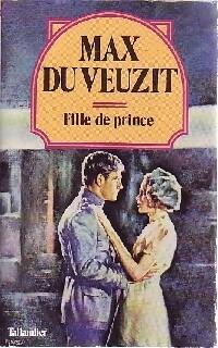 www.bibliopoche.com/thumb/Fille_de_prince_de_Max_Du_Veuzit/200/174712-0.jpg