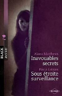 www.bibliopoche.com/thumb/Inavouables_secrets__Sous_etroite_surveillance_de_Alana_Matthews/200/366214-0.jpg