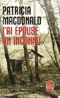 www.bibliopoche.com/thumb/J_ai_epouse_un_inconnu_de_Patricia_J_MacDonald/200/0399439.jpg