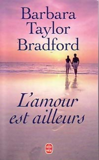 www.bibliopoche.com/thumb/L_amour_est_ailleurs_de_Barbara_Taylor_Bradford/200/0048034-2.jpg
