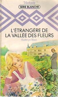 www.bibliopoche.com/thumb/L_etrangere_de_la_vallee_des_fleurs_de_Kathryn_Blair/200/199356-0.jpg
