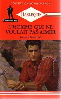 www.bibliopoche.com/thumb/L_homme_qui_ne_voulait_pas_aimer_de_Annette_Broadrick/800/186989-0.jpg