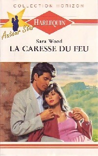 La caresse du feu, Sara Wood