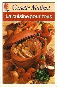 Achetez le livre d 39 occasion la cuisine pour tous de ginette mathiot sur - La cuisine pour tous ginette mathiot ...