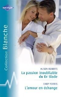www.bibliopoche.com/thumb/La_passion_inoubliable_du_Dr_Slade__L_amour_en_echange_de_Alison_Roberts/200/262247-0.jpg