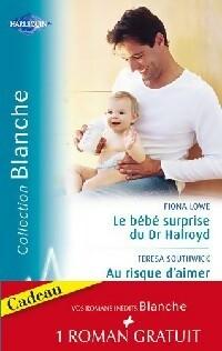 www.bibliopoche.com/thumb/Le_bebe_surprise_du_Dr_Halroyd__Au_risque_d_aimer__Une_seduisante_proposition_de_Teresa_Southwick/200/308186-0.jpg