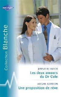 www.bibliopoche.com/thumb/Les_deux_amours_du_Dr_Cole__Une_proposition_de_reve_de_Jennifer_Taylor/200/252664-0.jpg