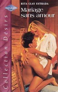 www.bibliopoche.com/thumb/Mariage_sans_amour_de_Rita_Clay_Estrada/200/0211597.jpg