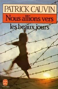 http://www.bibliopoche.com/thumb/Nous_allions_vers_les_beaux_jours_de_Patrick_Cauvin/200/15245-0.jpg