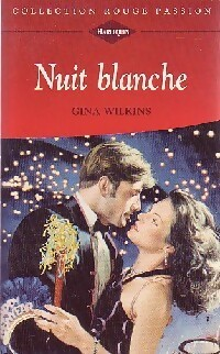 Nuit blanche - Gina Wilkins - Rouge passion