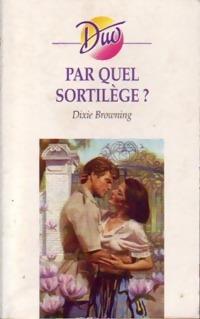 www.bibliopoche.com/thumb/Par_quel_sortilege__de_Dixie_Browning/200/0248970.jpg
