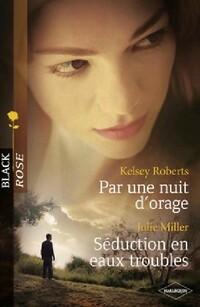 www.bibliopoche.com/thumb/Par_une_nuit_d_orage__Seduction_en_eaux_troubles_de_Kelsey_Roberts/200/326921-0.jpg