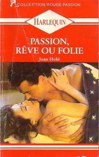 www.bibliopoche.com/thumb/Passion_reve_ou_folie_de_Joan_Hohl/200/0215164.jpg