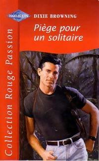 www.bibliopoche.com/thumb/Piege_pour_un_solitaire_de_Dixie_Browning/800/215125-0.jpg