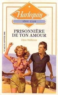 www.bibliopoche.com/thumb/Prisonniere_de_ton_amour_de_Dixie_Lee_McKeone/200/246351-0.jpg