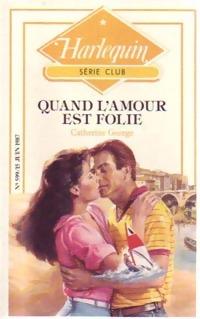 www.bibliopoche.com/thumb/Quand_l_amour_est_folie_de_Catherine_George/200/188020-0.jpg