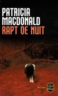 www.bibliopoche.com/thumb/Rapt_de_nuit_de_Patricia_J_MacDonald/200/341864-0.jpg