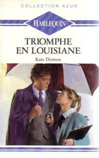 Triomphe en Louisiane - Kate Denton