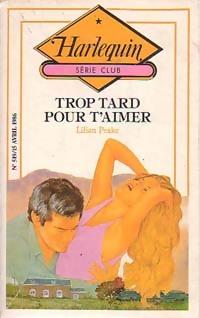 www.bibliopoche.com/thumb/Trop_tard_pour_t_aimer_de_Lilian_Peake/200/0188887.jpg