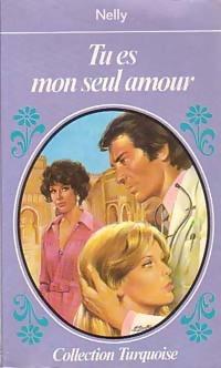 www.bibliopoche.com/thumb/Tu_es_mon_seul_amour_de_Nelly/800/161121-0.jpg