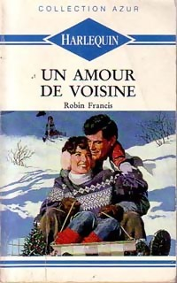 www.bibliopoche.com/thumb/Un_amour_de_voisine_de_Robin_Francis/200/0214544.jpg