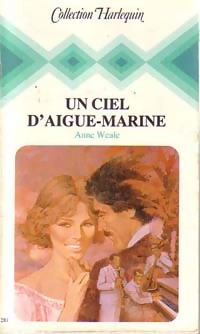 Anne Weale - Un ciel d'aigue-marine