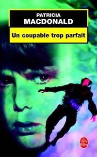 www.bibliopoche.com/thumb/Un_coupable_trop_parfait_de_Patricia_J_MacDonald/200/218453-0.jpg