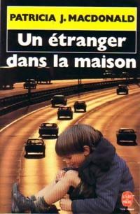 www.bibliopoche.com/thumb/Un_etranger_dans_la_maison_de_Patricia_J_MacDonald/200/0033376.jpg