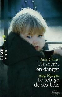 www.bibliopoche.com/thumb/Un_secret_en_danger__Le_refuge_de_ses_bras_de_Angi_Morgan/200/362914-0.jpg