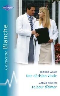 www.bibliopoche.com/thumb/Une_decision_vitale__La_peur_d_aimer_de_Jennifer_Taylor/200/256480-0.jpg