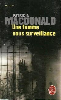 www.bibliopoche.com/thumb/Une_femme_sous_surveillance_de_Patricia_J_MacDonald/200/0400229.jpg