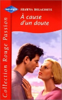 www.bibliopoche.com/thumb/A_cause_d_un_doute_de_Shawna_Delacorte/200/0231200.jpg