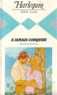 www.bibliopoche.com/thumb/A_jamais_conquise_de_Barbara_Perkins/200/0237254.jpg