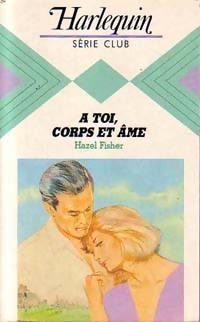 www.bibliopoche.com/thumb/A_toi_corps_et_ame_de_Hazel_Fisher/200/0215114.jpg