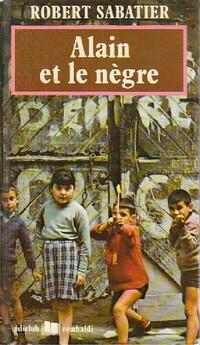 www.bibliopoche.com/thumb/Alain_et_le_negre_de_Robert_Sabatier/200/0417357.jpg