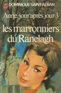 www.bibliopoche.com/thumb/Anne_jour_apres_jour_Tome_III__Les_marronniers_du_Ranelagh_de_Dominique_Saint-Alban/200/0021145.jpg