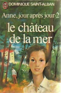 www.bibliopoche.com/thumb/Anne_jour_apres_jour_Tome_II__Le_chateau_de_la_mer_de_Dominique_Saint-Alban/200/0028637.jpg