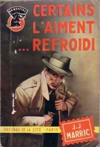 Achetez le livre d'occasion Certains l'aiment... refroidi de J.J. Marric sur Livrenpoche.com
