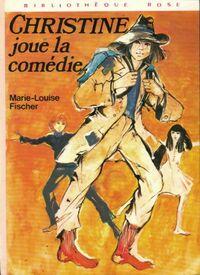 www.bibliopoche.com/thumb/Christine_joue_la_comedie_de_Marie-Louise_Fischer/200/0172219.jpg