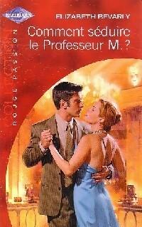 www.bibliopoche.com/thumb/Comment_seduire_le_professeur_M__de_Elizabeth_Bevarly/200/0187142.jpg