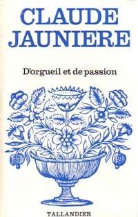 www.bibliopoche.com/thumb/D_orgueil_et_de_passion_de_Claude_Jauniere/200/0173200.jpg