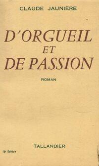 www.bibliopoche.com/thumb/D_orgueil_et_de_passion_de_Claude_Jauniere/200/0571902.jpg