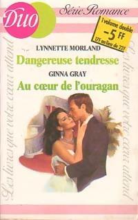 www.bibliopoche.com/thumb/Dangereuse_tendresse__Au_coeur_de_l_ouragan_de_Lynette_Gray/200/0215245.jpg